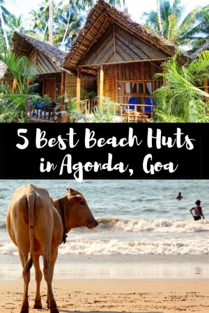 My Pick Of The 5 Best Beach Huts In Agonda South Goa Beach Hut Goa Beach Hotels
