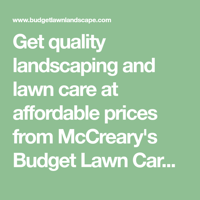 get quality landscaping and lawn care at affordable prices