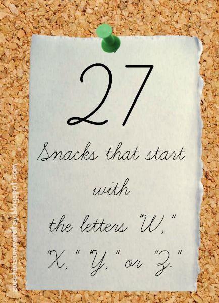42 snacks for w, x, y, or z | kid's corner | pinterest | snacks