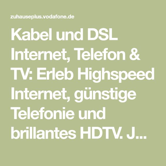 Kabel Und Dsl Internet Telefon Tv Erleb Highspeed Internet Gunstige Telefonie Und Brillantes Hdtv Jetzt Gratis K Kabel Kabelanschluss Digitales Fernsehen