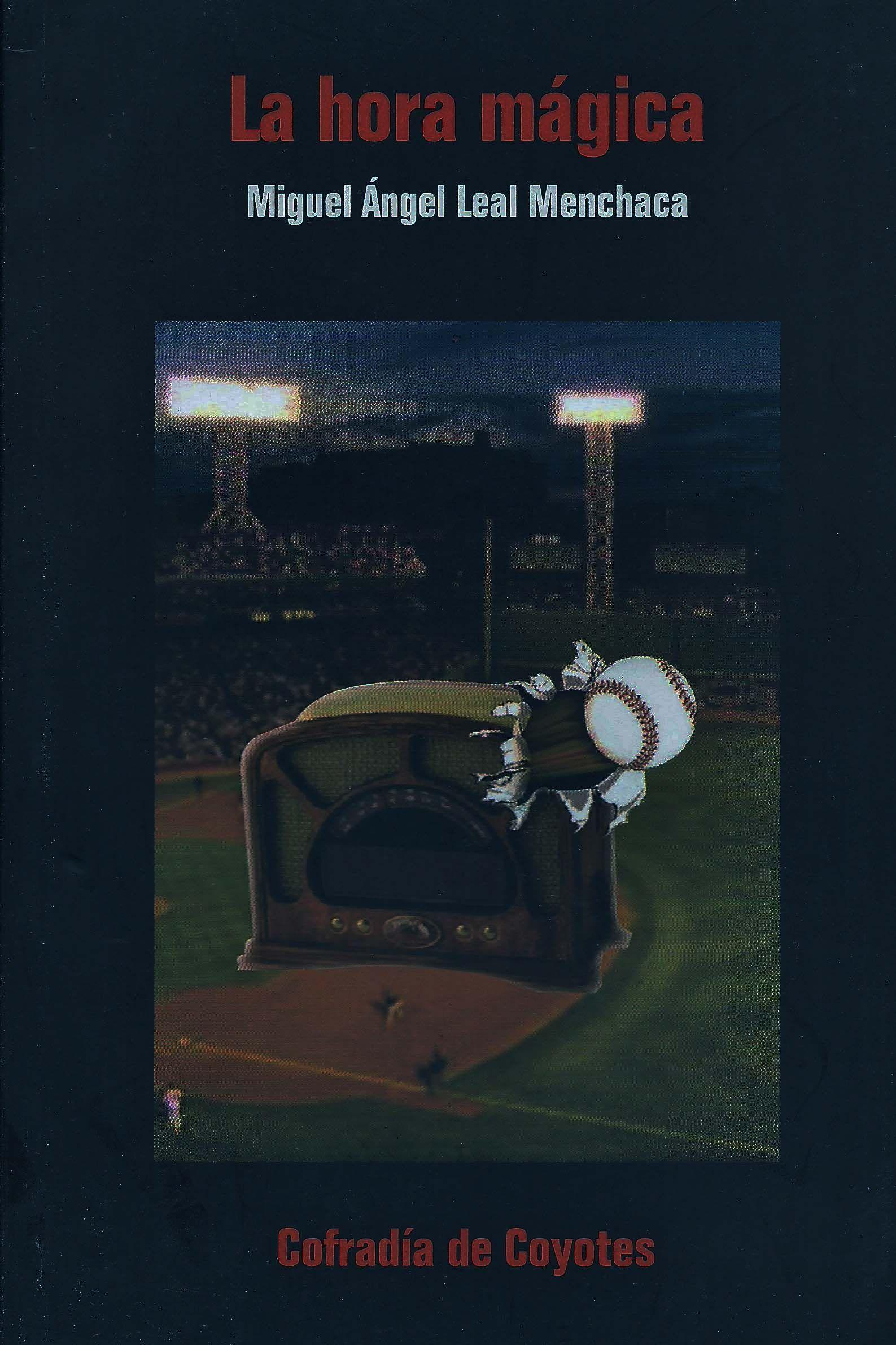 """LA HORA MÁGICA MIGUEL ANGEL LEAL MENCHACA """"La hora mágica"""" de los años 60´s era el momento en que iniciaba la transmisión de los partidos de beisbol, de la Liga Mexicana, las 7:30 de la noche. El autor recrea momentos entorno al ritual para escuchar la transmisión radiofónica del llamado Rey de los Deportes. El tema beisbolero sirve a Leal Menchaca para dibujar estampas de personajes que buscan vivir lo que el tiempo les arrebata.""""   EDIT. COFRADÍA DE COYOTES PRECIO:$50MX (MÁS GASTOS DE…"""