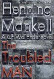 Today read this police procedural by Henning Mankell The Troubled Man skandinavisch