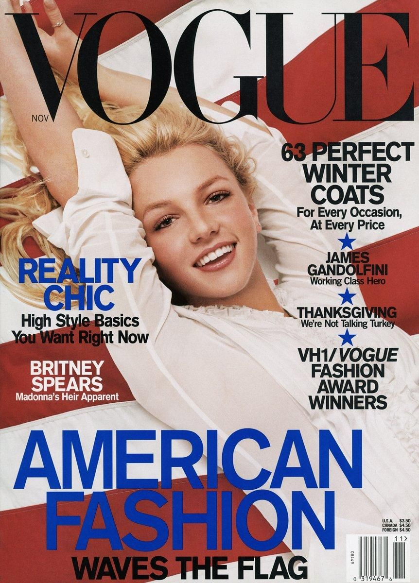 Miss American Dream since she was 17: Britney Spears made the cover of  VOGUE in November, 2001. She was 19 y.o.