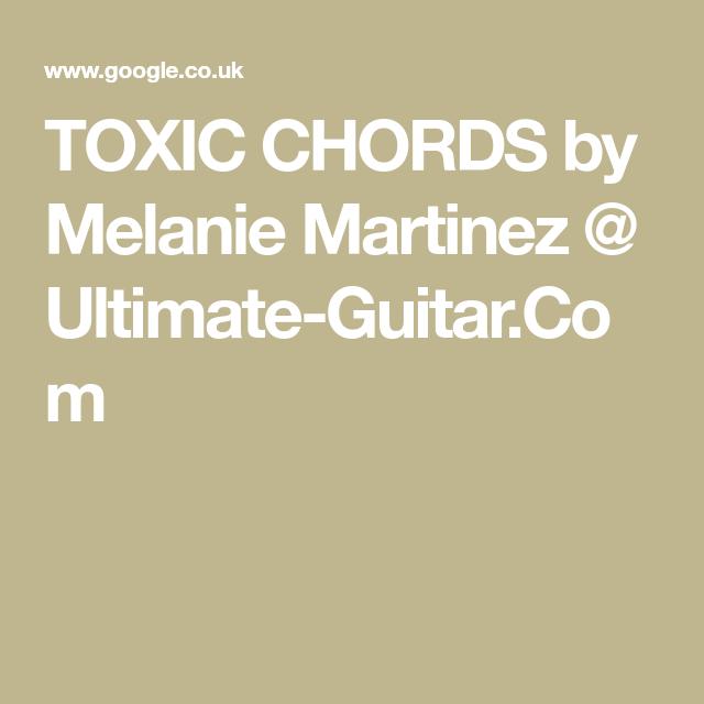 Toxic Chords By Melanie Martinez Ultimate Guitar Ukulele