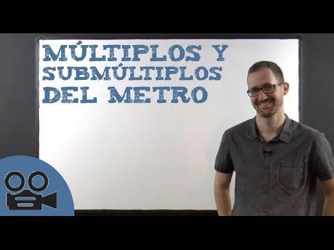 Multiplos Y Submultiplos Del Metro Conversion De Unidades Unidades De Longitud Fisica