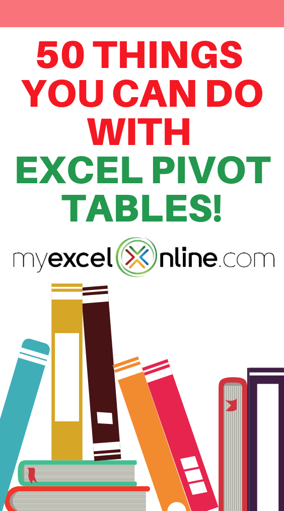 50 Things You Can Do With Excel Pivot Tables In 2020 Excel Tutorials Pivot Table Microsoft Excel Tutorial