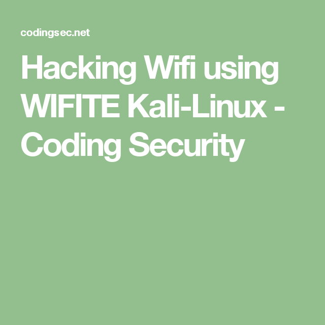 Hacking Wifi using WIFITE Kali-Linux - Coding Security | LINUX