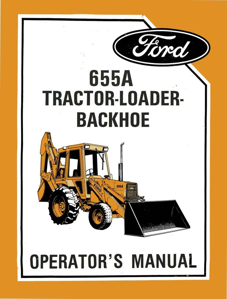 Ford 655A Tractor Loader Backhoe - Operator's Manual
