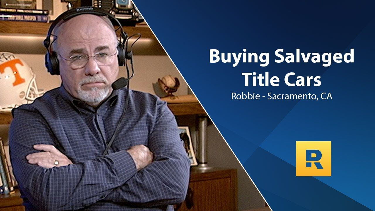 Buying salvaged title cars how to save up lost my job