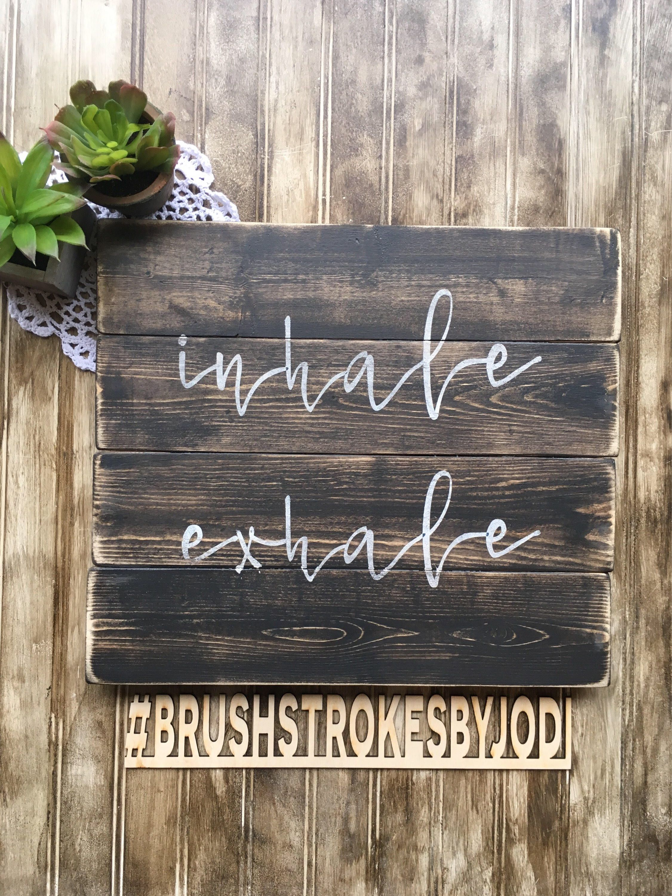 Inhale Exhale Wood Sign Wooden Signs Handpainted Painted Home