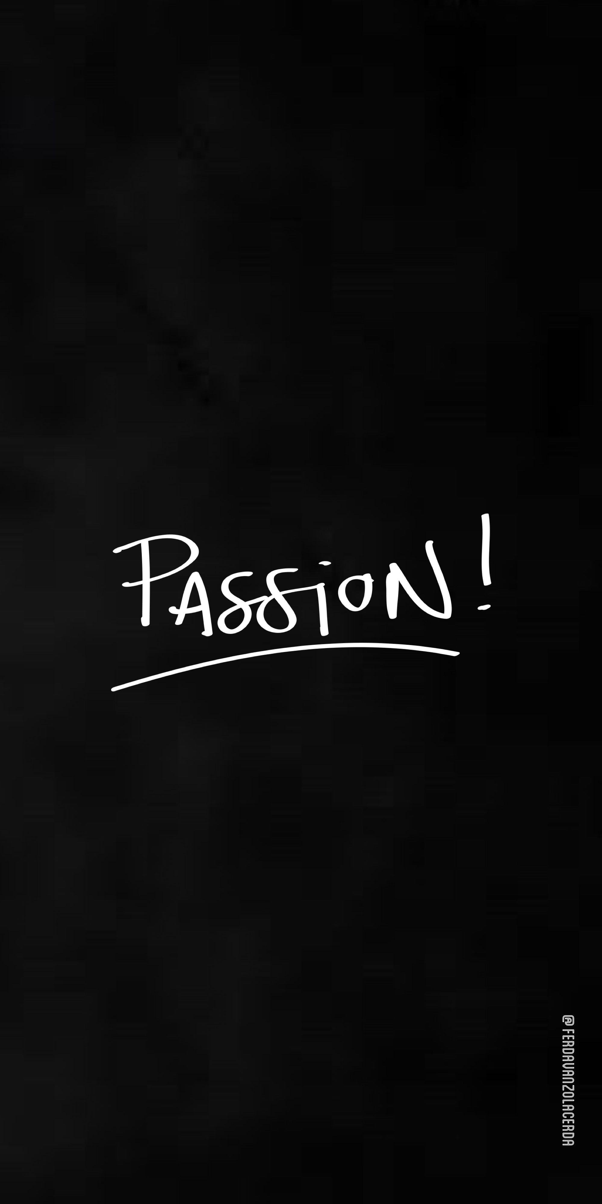 Passion Iphone Background Quote Quotes To Live By Motivational Wallpaper