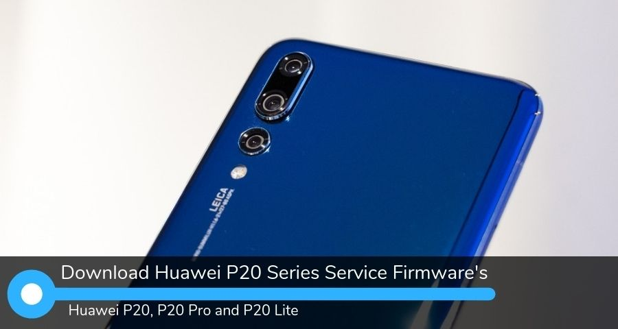 Huawei P20 Series Service Firmware S For P20 P20 Pro And P20 Lite