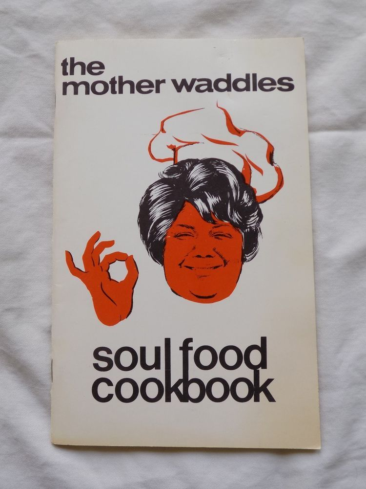 Cooking booklet the mother waddles soul food cookbook