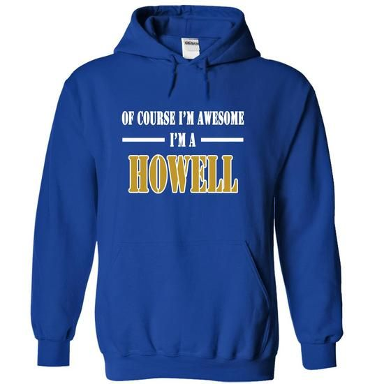 Of Course Im Awesome Im a HOWELL - #comfy hoodie #hoodie sweatshirts. LOWEST PRICE  => https://www.sunfrog.com/Names/Of-Course-Im-Awesome-Im-a-HOWELL-cybhdpqqoj-RoyalBlue-10950924-Hoodie.html?id=60505