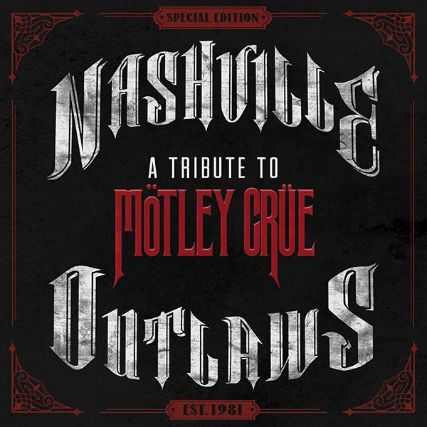 "Aug. 19—In the album ""Nashville Outlaws,"" artists join up for a country music tribute to the band Mötley Crüe."