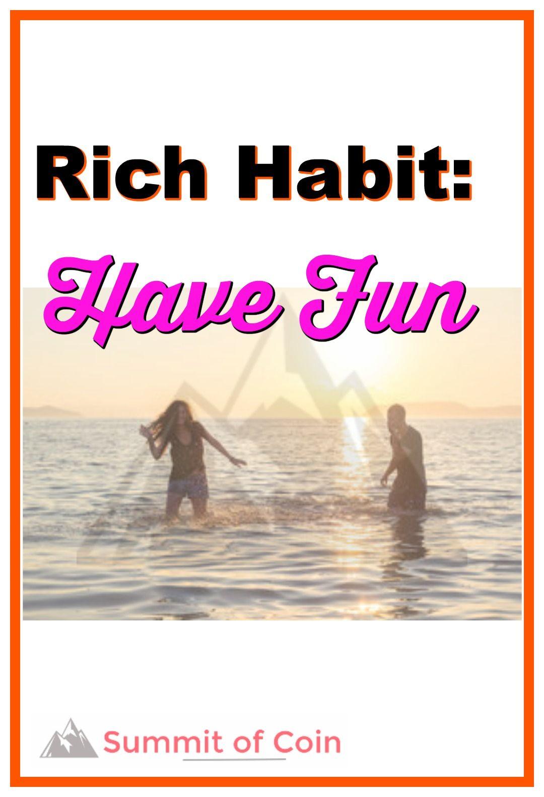 Rich Habit Have Fun Have fun, Fun at work, Fun