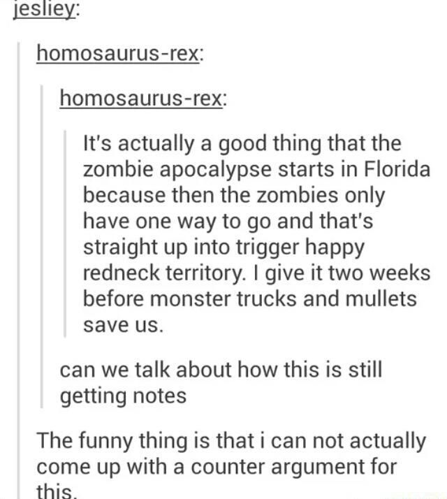 If The Zombie Apocalypse Starts In Florida Funny Tumblr Posts