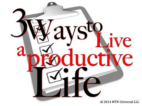 """""""A meaningful life is a productive life."""" -B.E.Hall   3 Ways to Live a Productive Life (http://www.mtnuniversal.com/3-ways-to-live-a-productive-life/)  Join in the conversation on the blog link above.  Fear not, be weird enough to share this someone else.  Follow us on Twitter - https://twitter.com/FearNotBeWeird Like us on Facebook - https://www.facebook.com/mtnuniversal Follow us on Pinterest - https://www.pinterest.com/fbeweird/"""
