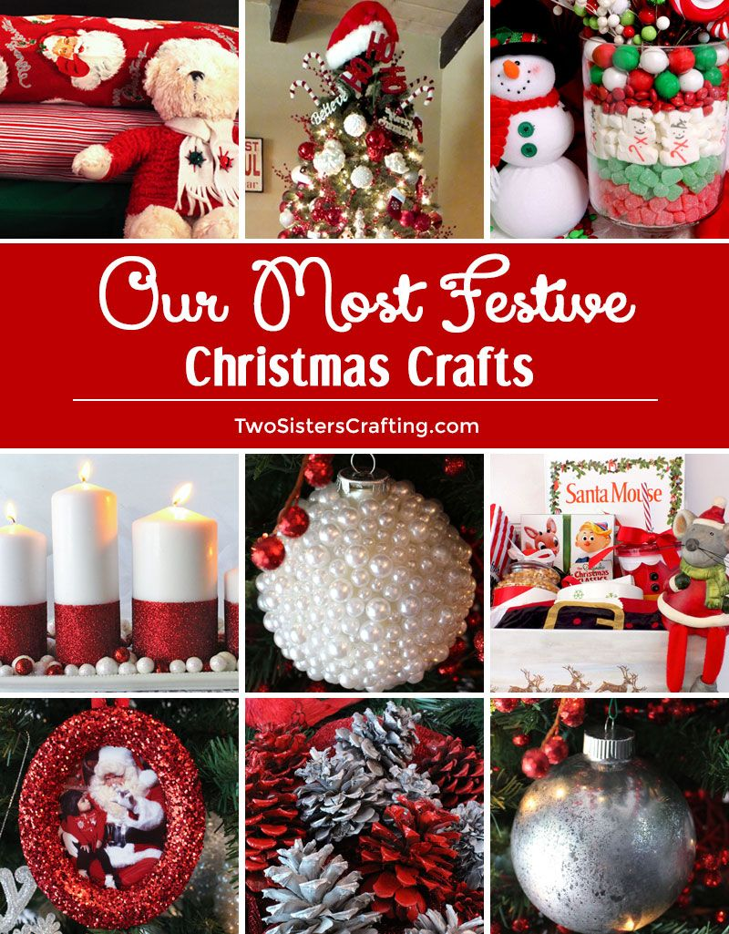 Our Most Festive Christmas Crafts Christmas Crafts Diy Christmas Crafts Fun Christmas Crafts