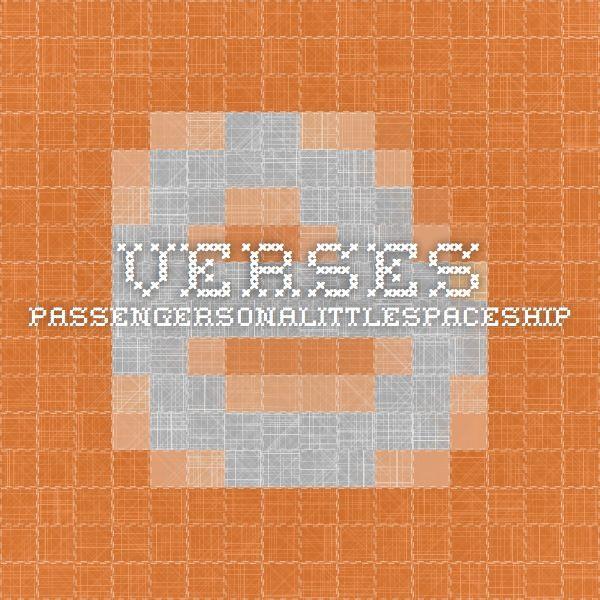VERSES passengersonalittlespaceship
