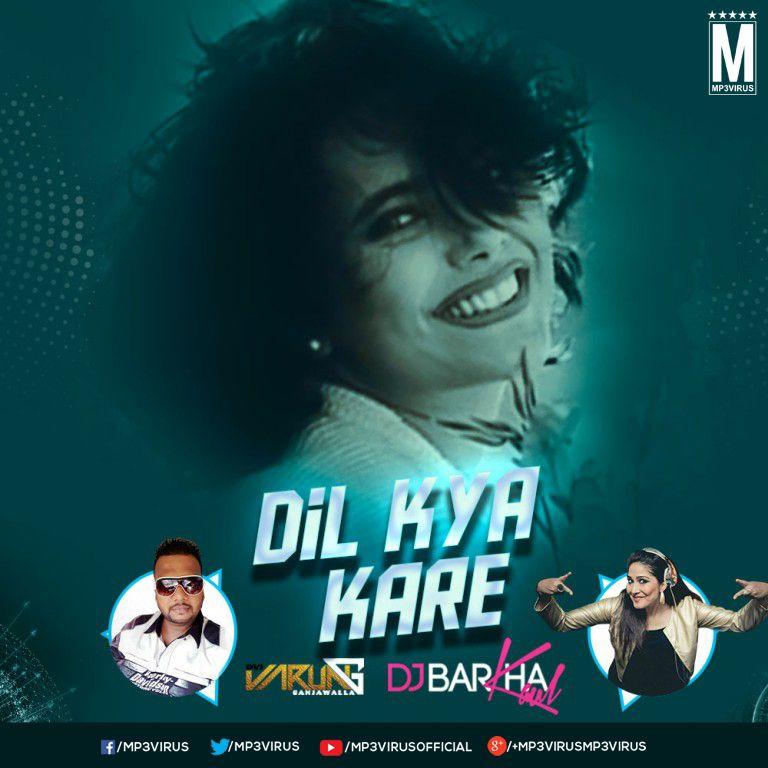 Dil Kya Kare Remix Dvj Varun Dj Barkha Kaul Download Remix Varun Kare
