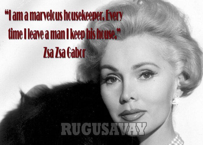 Zsa Zsa Gabor Quotes Zsa Zsa Gabor Quotes  Fun Stuff  Pinterest  Zsa Zsa Gabor And Zsa Zsa