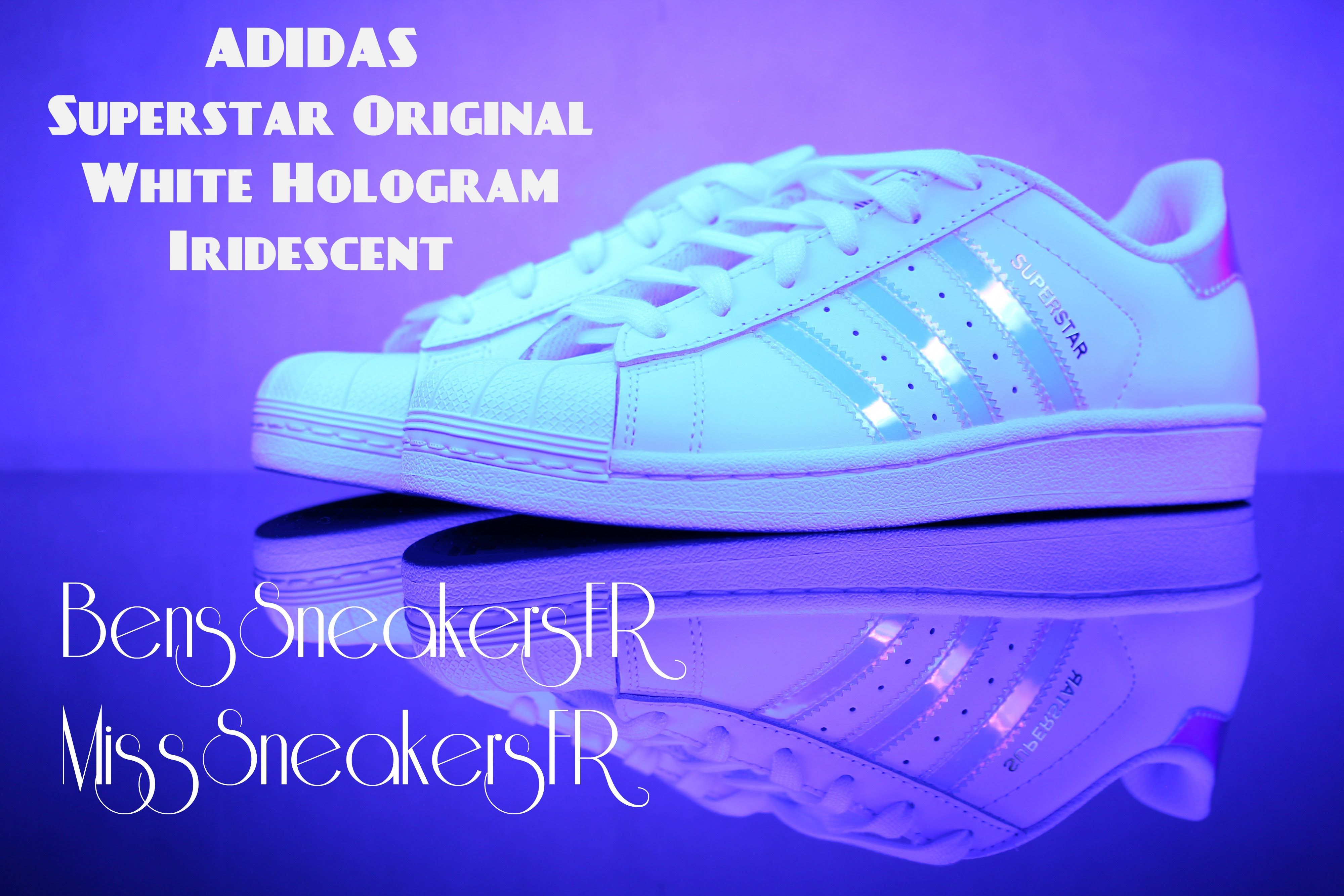 [MissSneakersFr] Adidas Superstar Original White Hologram Iridescent Jun.