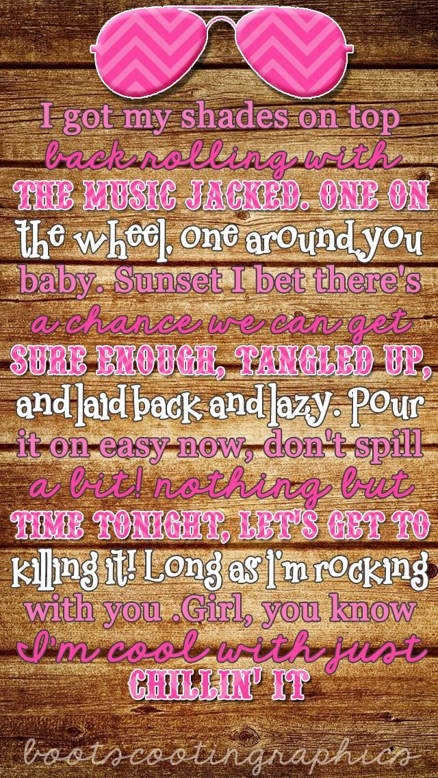 Got My Shades On Top Back Country Music Lyrics Quotes Country Music Quotes Country Song Lyrics