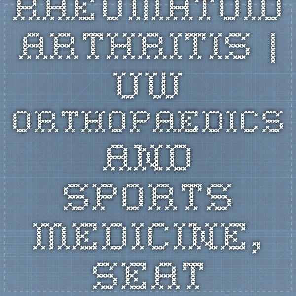 Rheumatoid Arthritis | UW Orthopaedics and Sports Medicine, Seattle