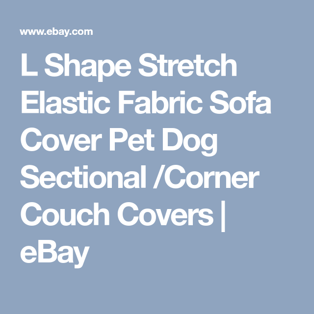 L Shape Stretch Elastic Fabric Sofa Cover Pet Dog Sectional