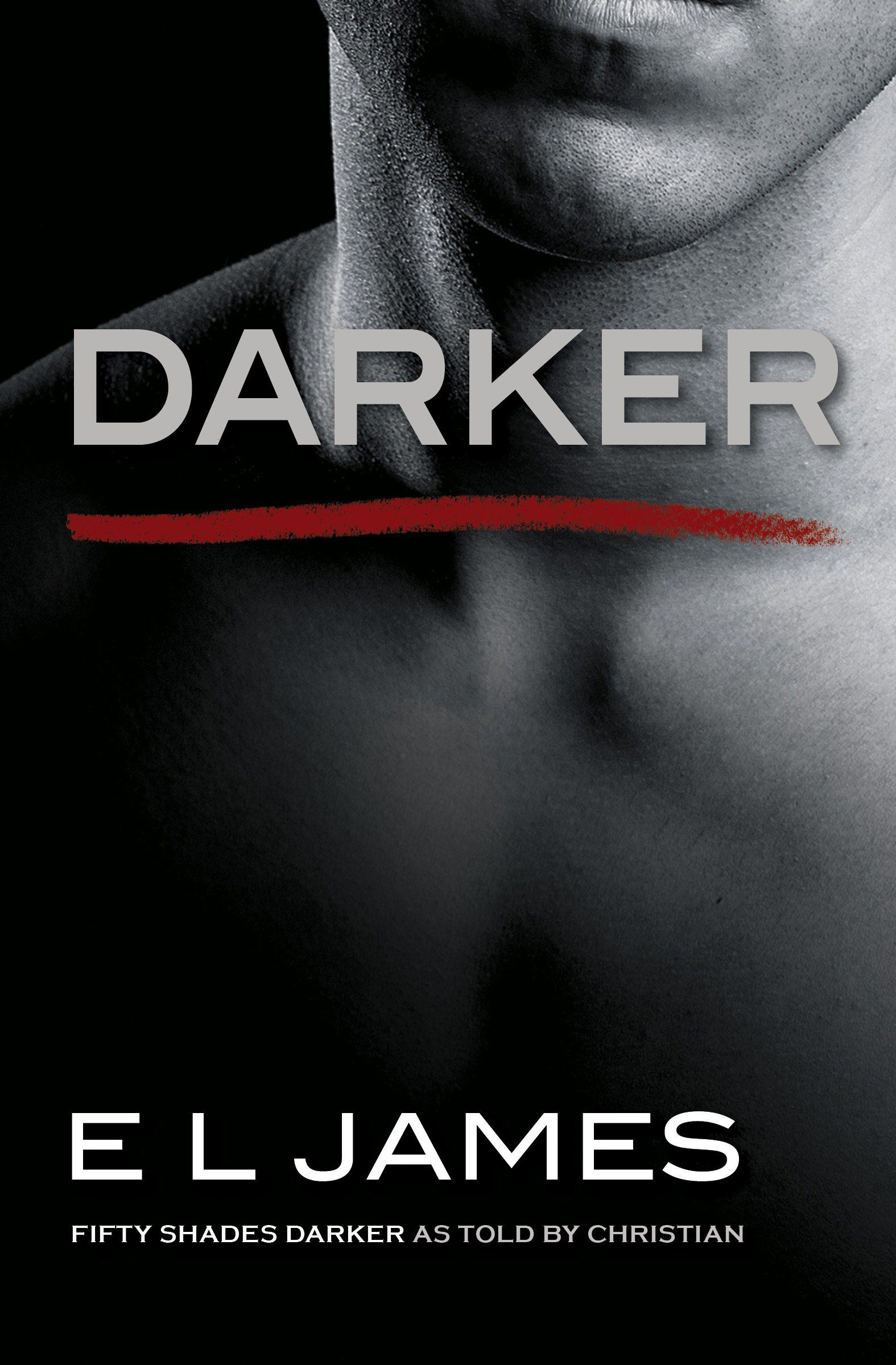 Darker: Fifty Shades Darker as Told by Christian (Fifty Shades of Grey) by  E L James. E L James revisits the world of Fifty Shades with a deeper and  darker ...