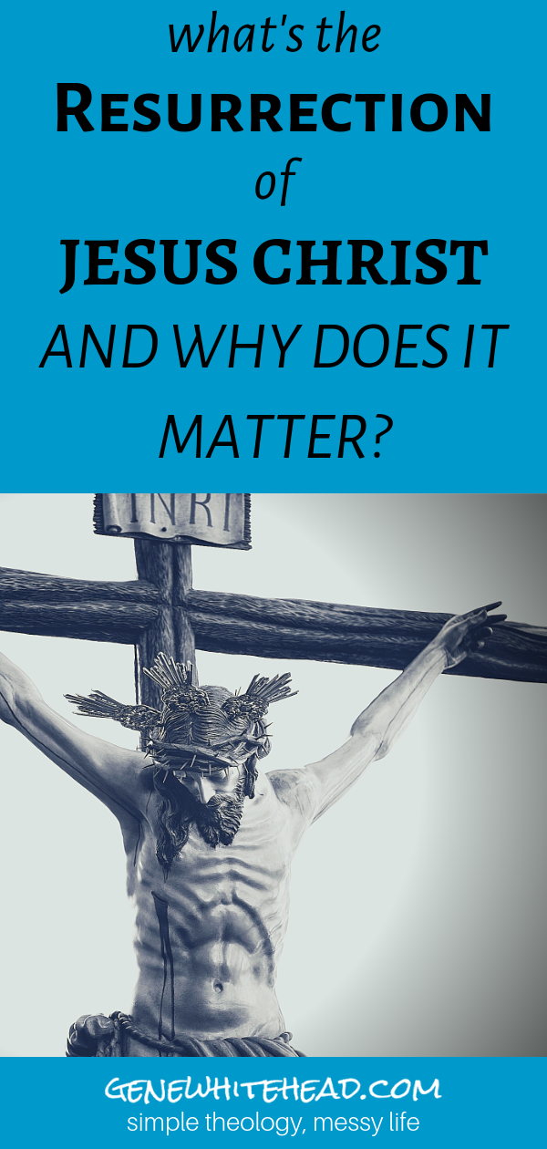 What Is The Resurrection And Why Does It Matter Jesus Resurrection