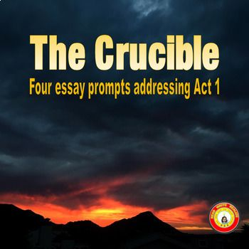 The Crucible Act 1 Essay Prompts High School English Activities