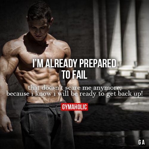 I M Already Prepared To Fail Fitness Motivation Quotes Gym Quote Fitness Motivation