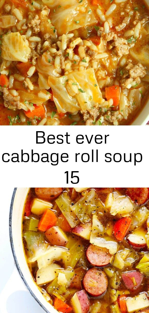 Best ever cabbage roll soup 15 Best Ever Cabbage Roll Soup This Cabbage Sausage and Potato Soup recipe is quick and easy to make and SO delicious and comforting Its also...