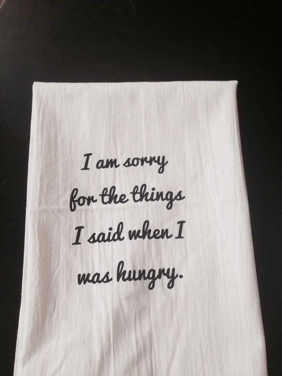 Hangry Tea Towel or Dish Towel Screen Printed with Eco Friendly Dye with the saying I am sorry for the things I said when I was hungry #dishtowels