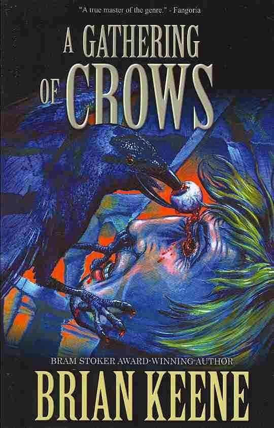"""""""A Gathering Of Crows""""  ***  Brian Keene  (2010)"""