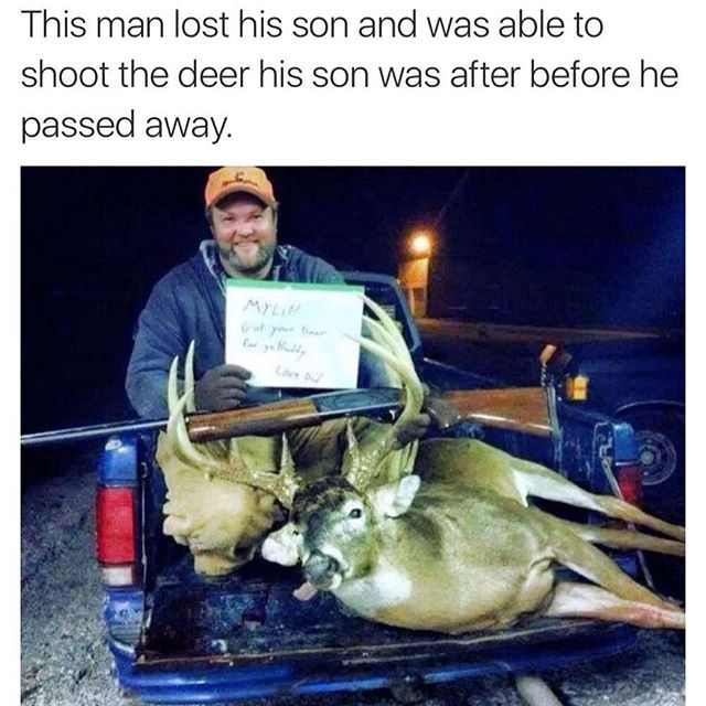 Hunting is more than just the kill it's a tradition, it's a spiritual event, and an experience. This father honored his son's life through hunting. #hunting #deer
