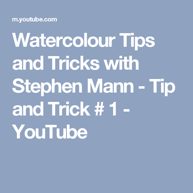 Watercolour Tips and Tricks with Stephen Mann - Tip and Trick # 1 ...