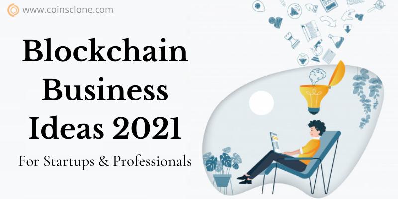 10 Ideal Lucrative Blockchain Business Ideas To Start In 2021 Blockchain Best Business Ideas Open Source Code