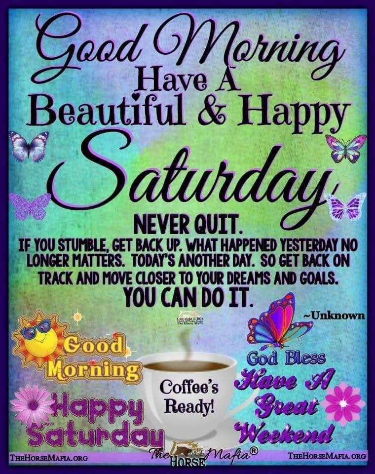 Good Morning Happy Saturday Inspirations Blessings Saturday Quotes Good Morning Happy Saturday Good Morning Quotes