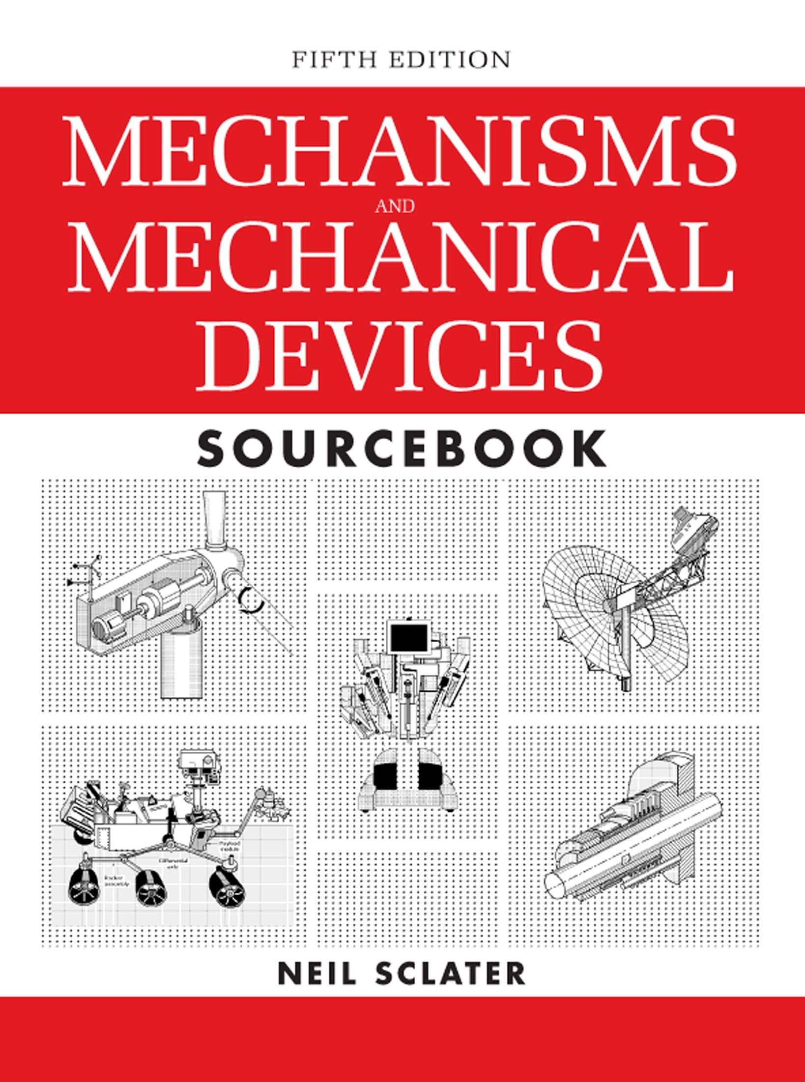 Mechanisms And Mechanical Devices Sourcebook Mechanical Engineering Mechanic Mechanical Design