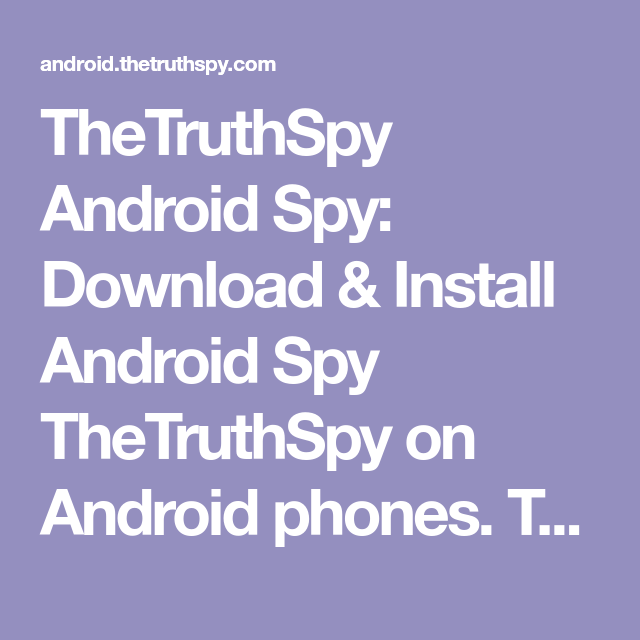TheTruthSpy Android Spy: Download & Install Android Spy