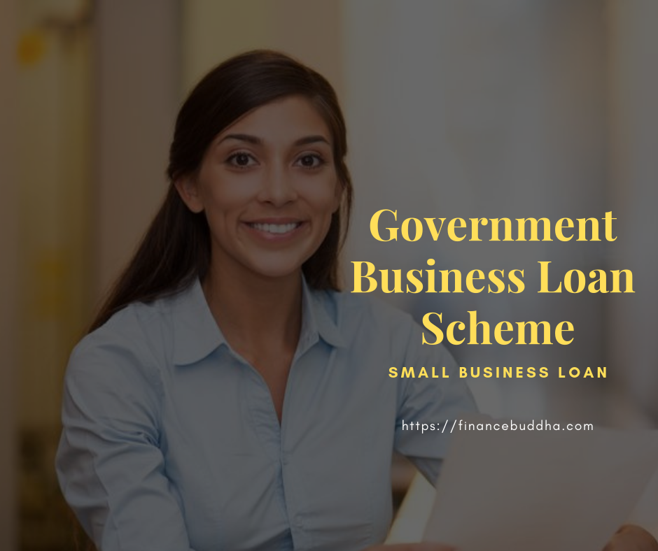 Government Loans Available For Your Small Business Finance Buddha Blog Enlighten Your Finances Government Loans Business Loans Business Finance
