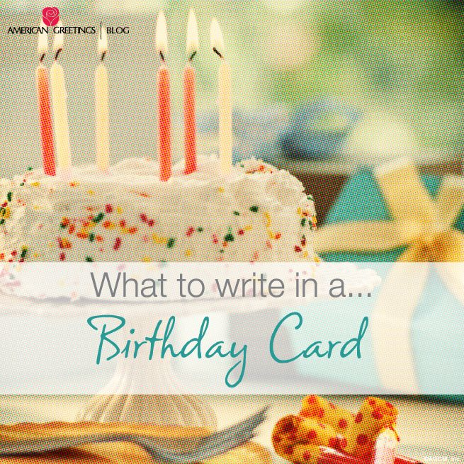 What To Write In A Birthday Card Hard Times Birthdays And