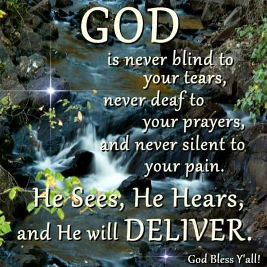 Quotes About Love: God Is Never Blind To Your Tears, Never Deaf To Your