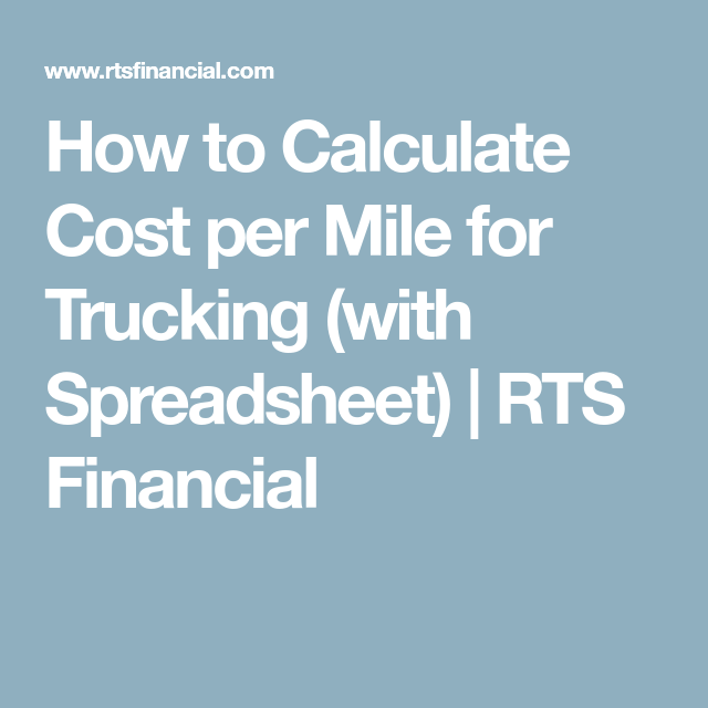 How To Calculate Cost Per Mile For Trucking With