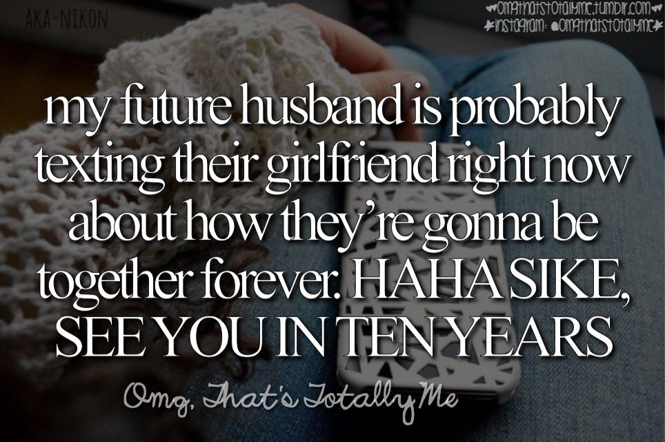 Love My Wife Meme Funny : My future husband is probably texting his girlfriend right now