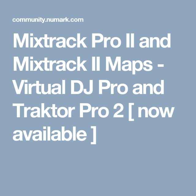 Mixtrack Pro II and Mixtrack II Maps - Virtual DJ Pro and Traktor