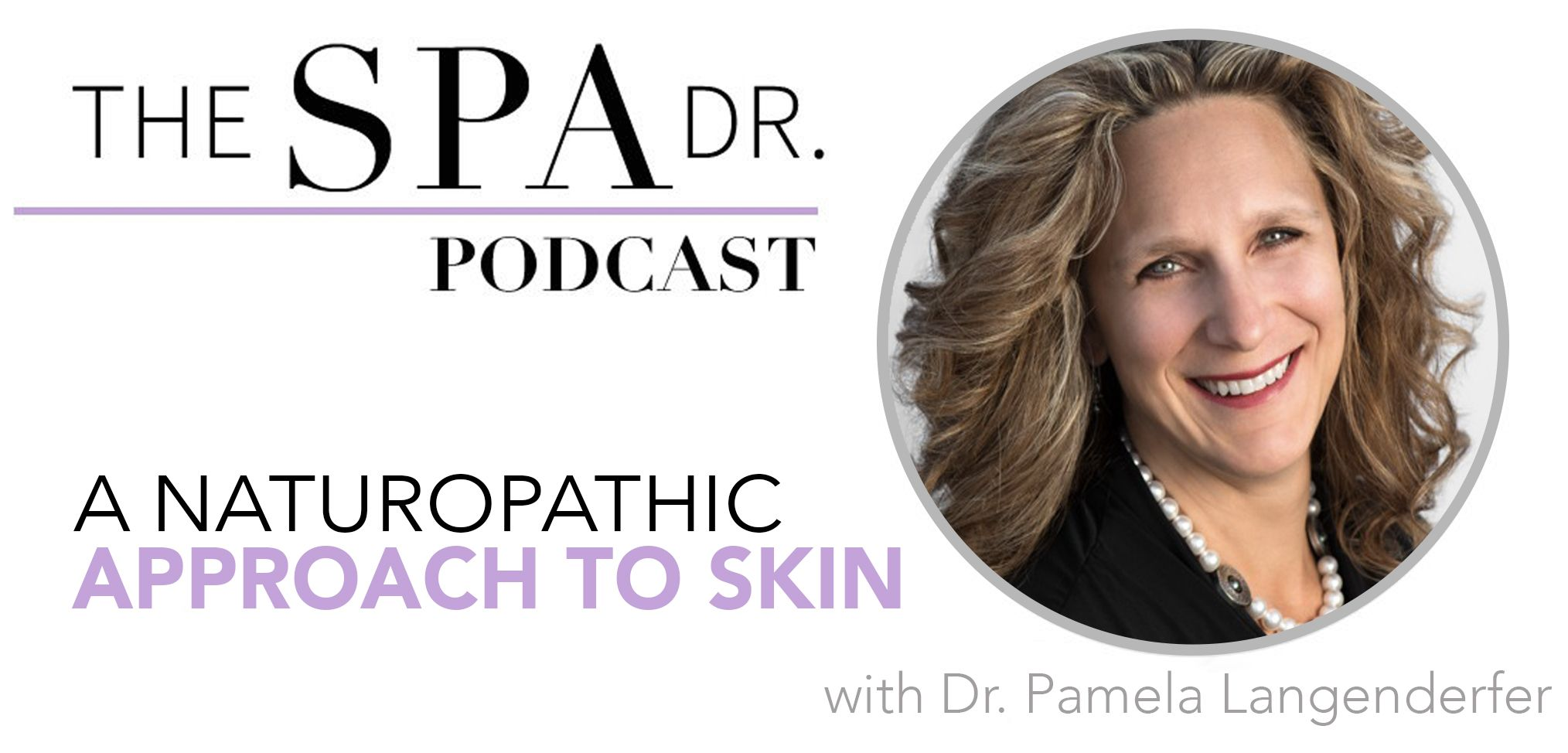 A Naturopathic Approach to Skin with Dr. Pamela Langenderfer